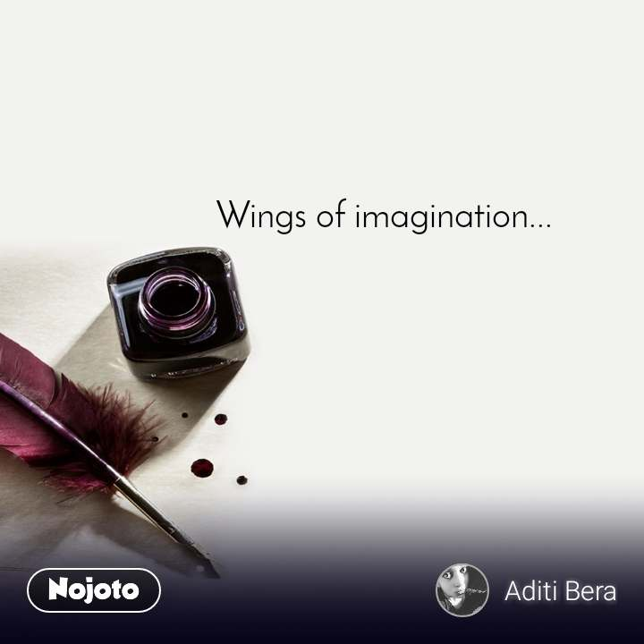 Wings of imagination...