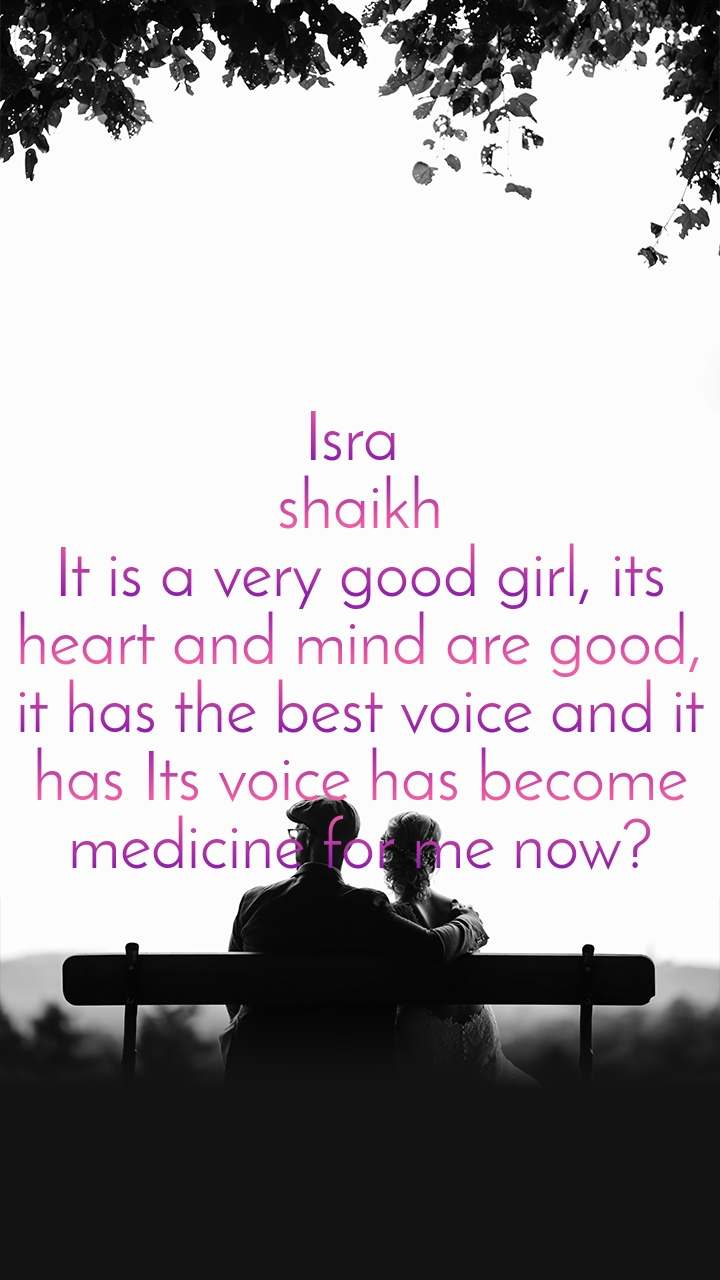 Isra Shaikh It Is A Very Good Girl Its Heart And Nojoto