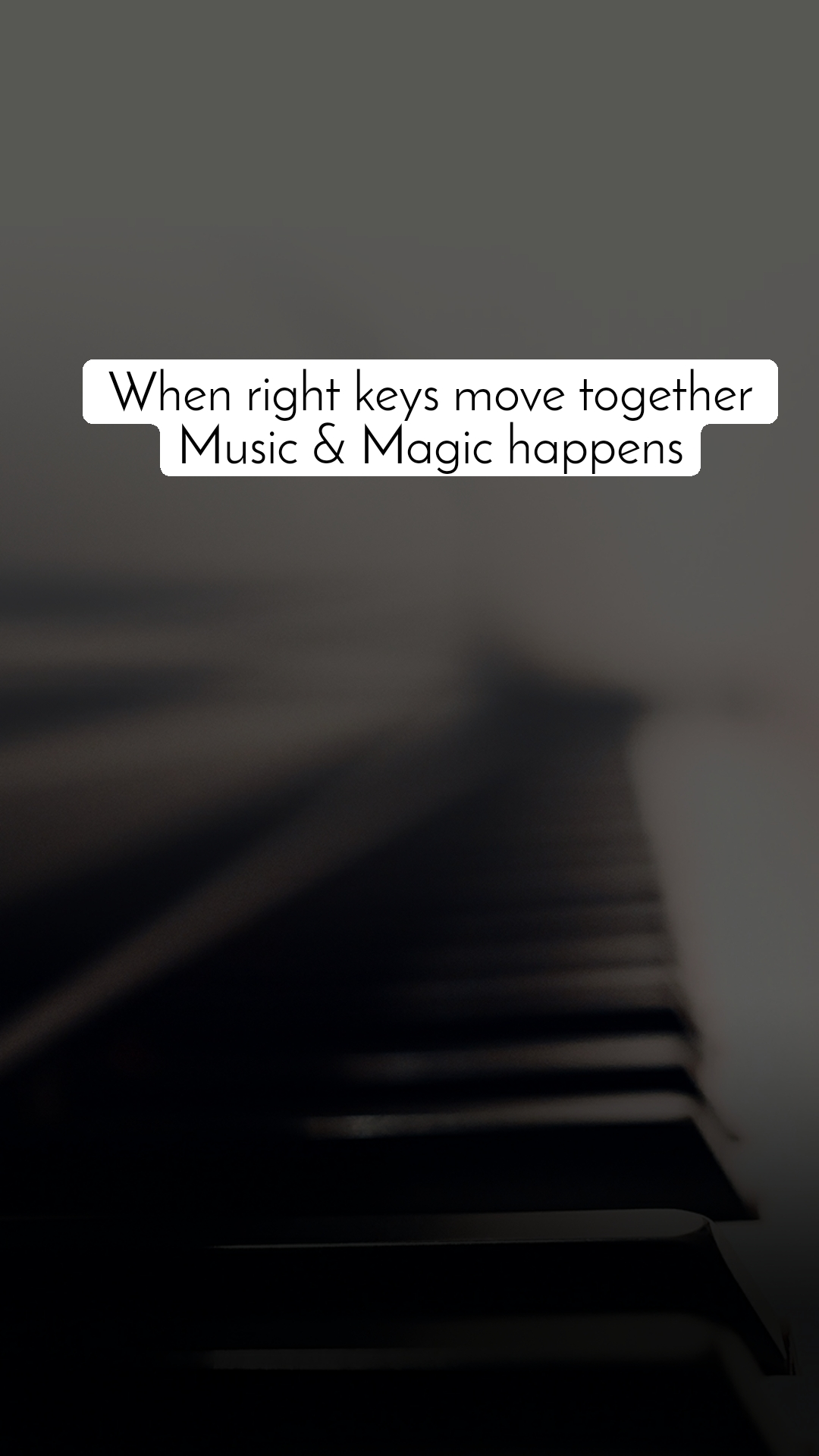 When right keys move together Music & Magic happens