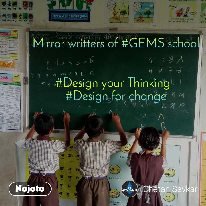 Mirror writters of #GEMS school   #Design your Thinking   #Design for change