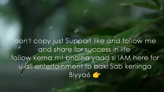 don't copy just Support like and follow me and share for success in life  follow kerna mt bholna yaad si IAM here for u all entertainment to baki Sab kerlinga Biyya6 👉