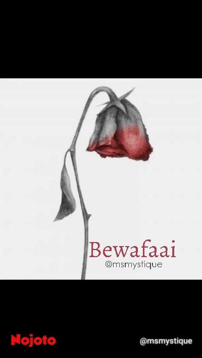 Bewafaai ©msmystique