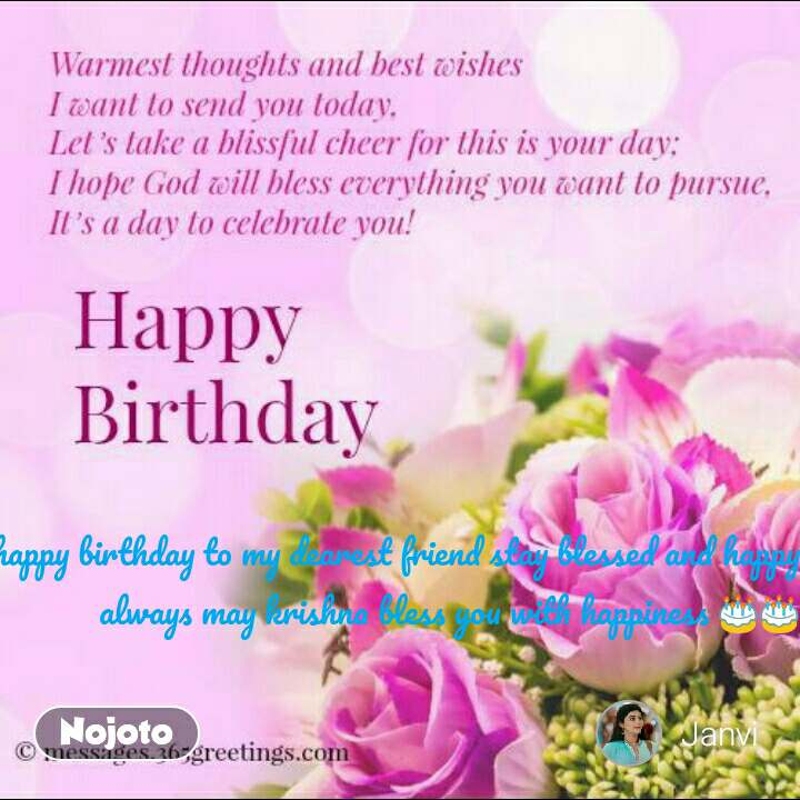 A very happy birthday to my dearest friend stay blessed and happy always may krishna bless you with happiness 🎂🎂