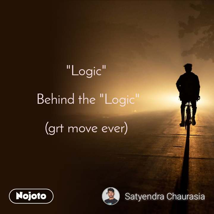 """Logic""   Behind the ""Logic""  (grt move ever)"