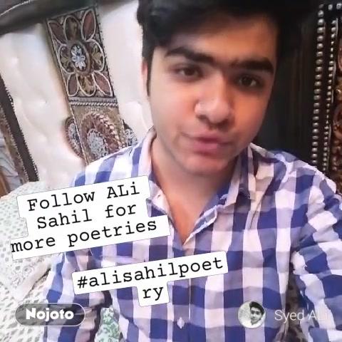 Follow ALi Sahil for more poetries  #alisahilpoetry