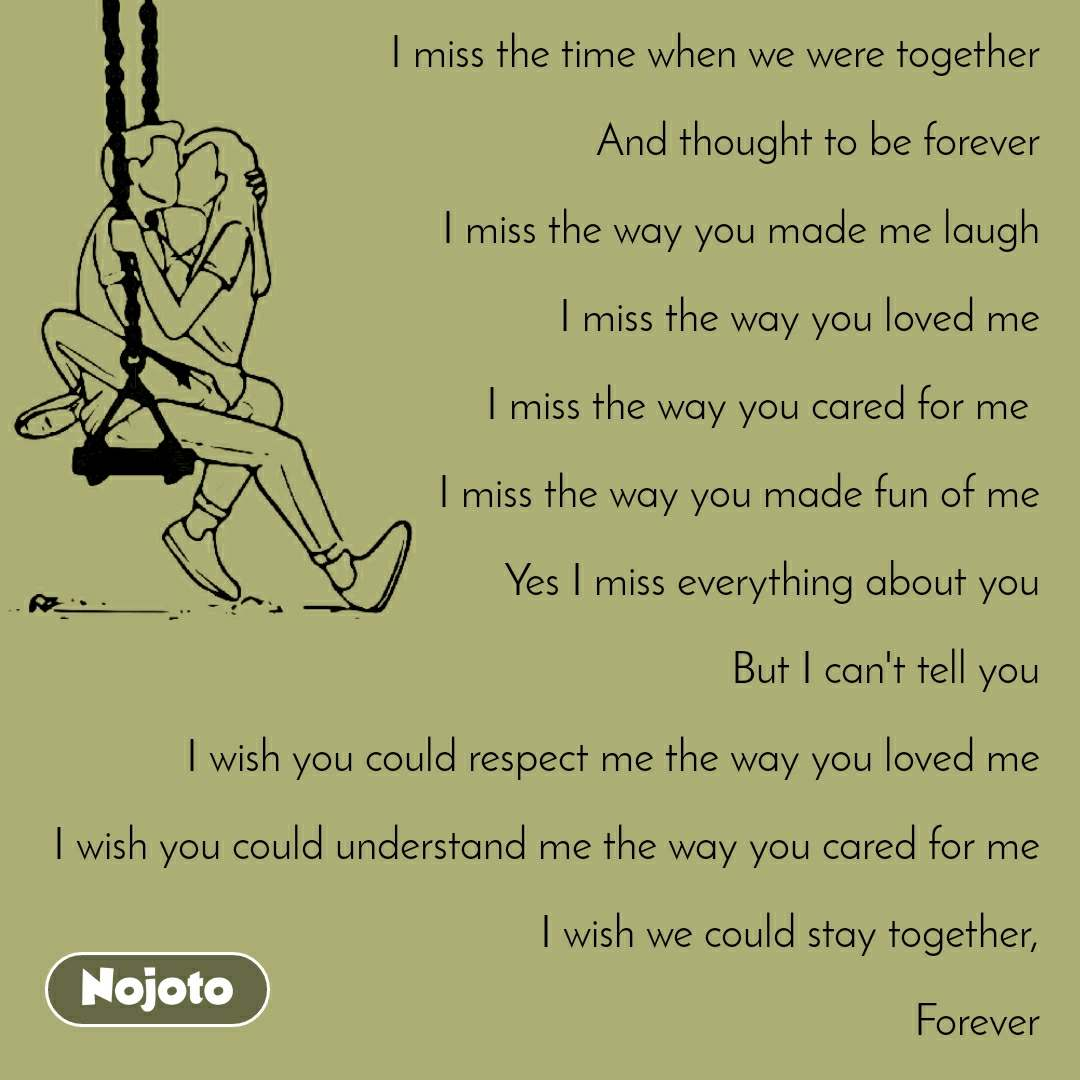 I miss the time when we were together And thought | Nojoto