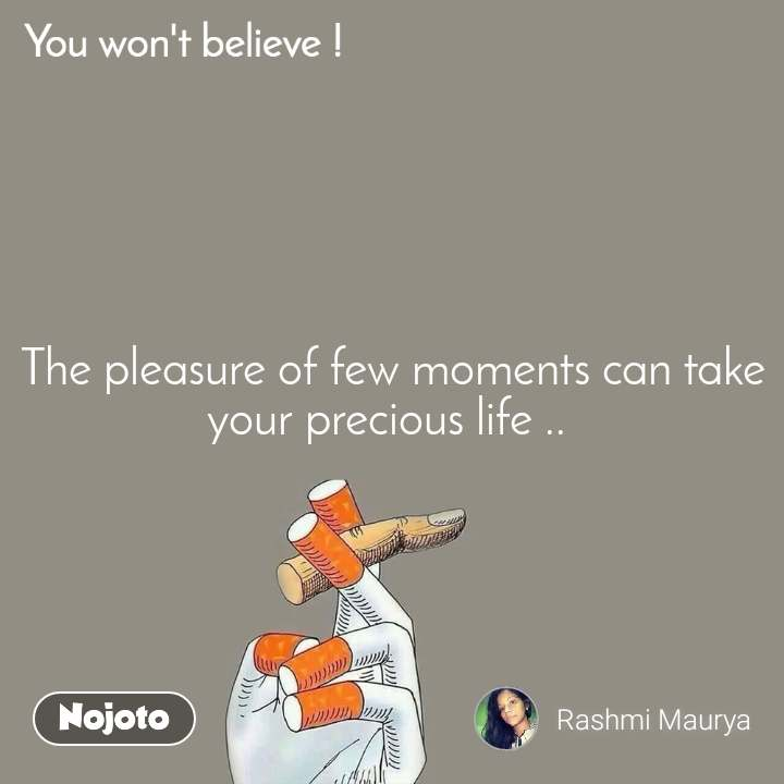 You won't believe The pleasure of few moments can take your precious life ..