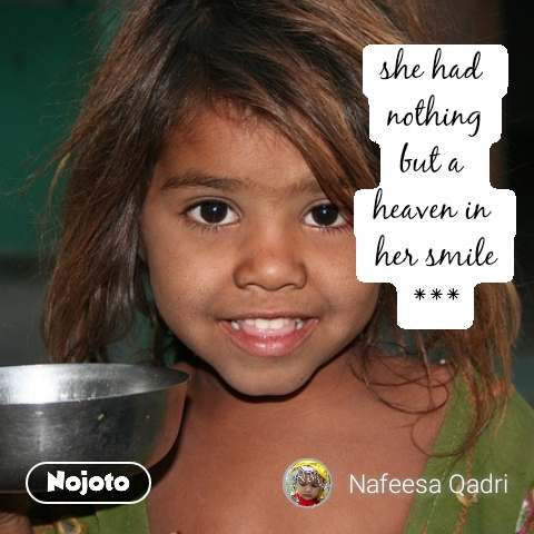 she had  nothing but a  heaven in  her smile ***