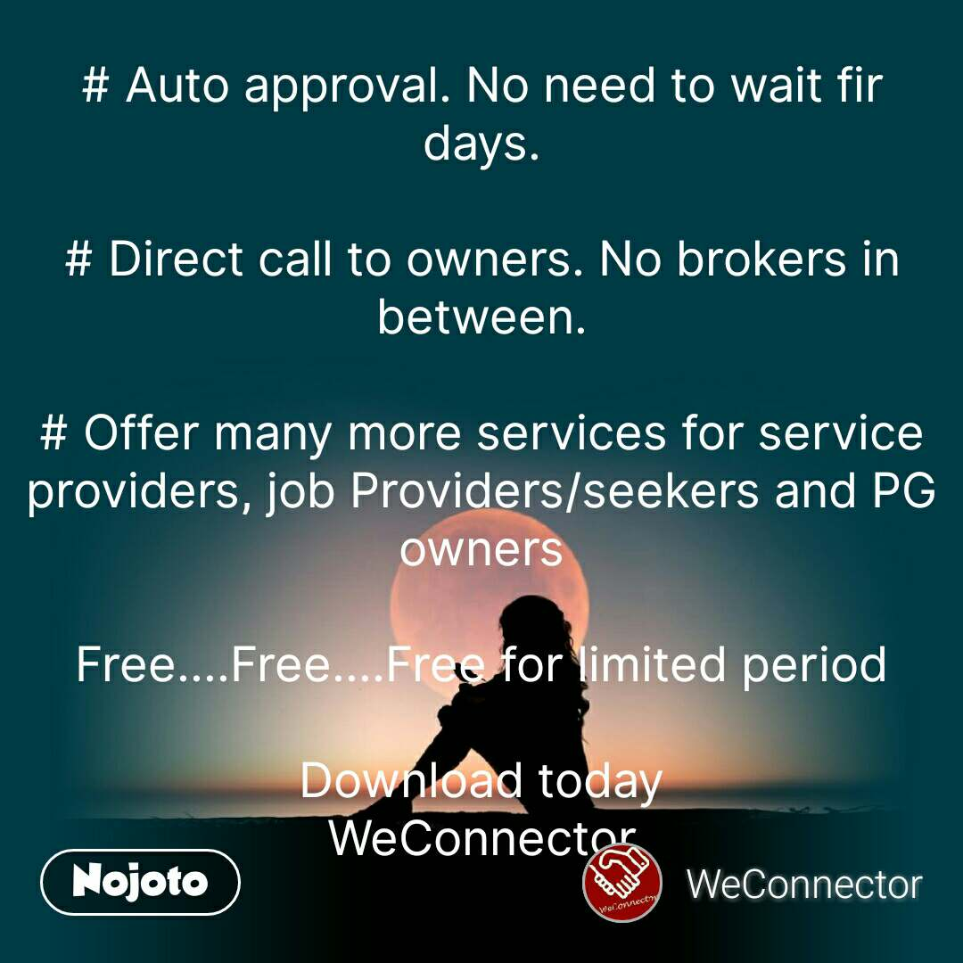 WeConnector is a great platform for putting property on rent and finding rental properties.  # Free to register and advertise  # 3 Simple steps to add property  # Location and distance based search  # Auto approval. No need to wait fir days.  # Direct call to owners. No brokers in between.  # Offer many more services for service providers, job Providers/seekers and PG owners  Free....Free....Free for limited period  Download today WeConnector   https://play.google.com/store/apps/details?id=com.thestudypoint.weconnector