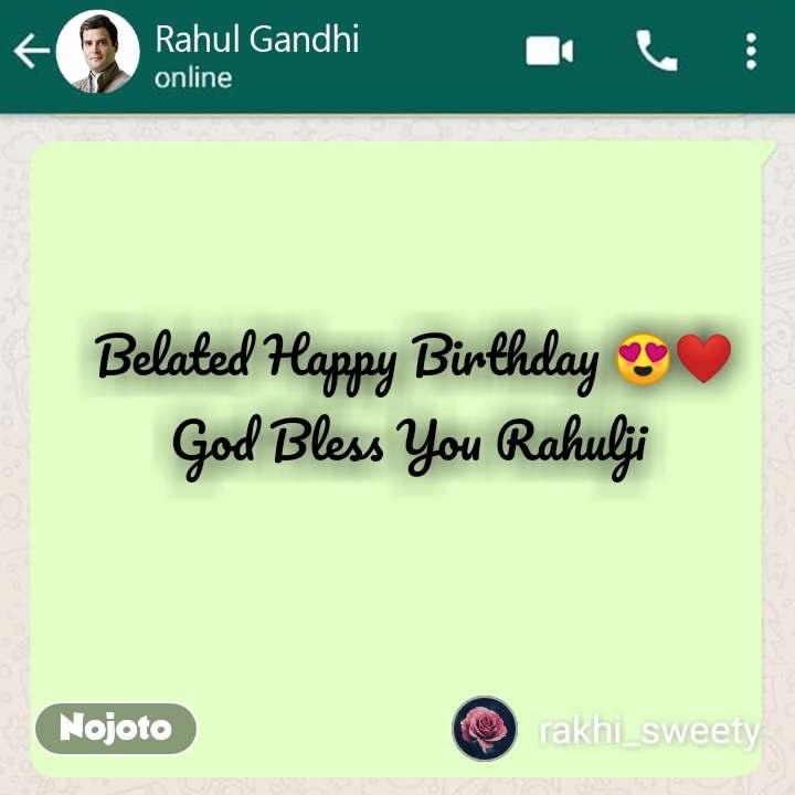 Belated Happy Birthday 😍❤️ God Bless You Rahulji