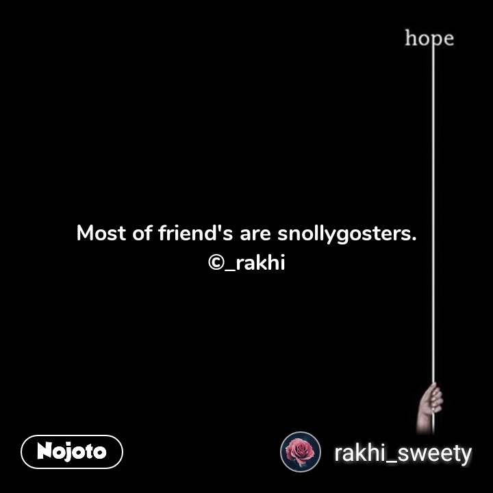 Most of friend's are snollygosters. ©_rakhi