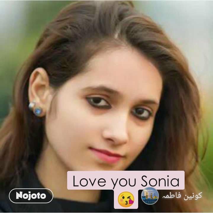 Love you Sonia 😘
