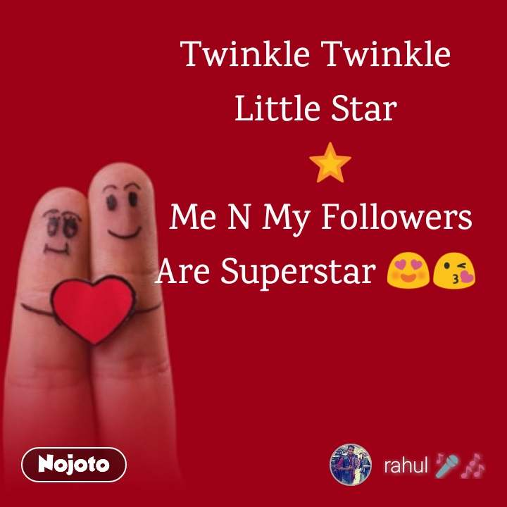 Relationship and best romantic proposal quotes Twinkle Twinkle Little Star    ⭐  Me N My Followers Are Superstar 😍😘