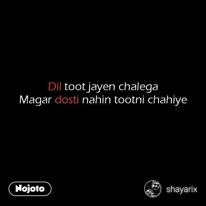 खुशबु का यूँ फ़िज़ाओं में बिखरना... Dil toot jayen chalega Magar dosti nahin tootni chahiye #NojotoQuote