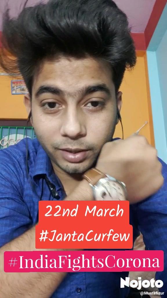 22nd March #JantaCurfew #IndiaFightsCorona
