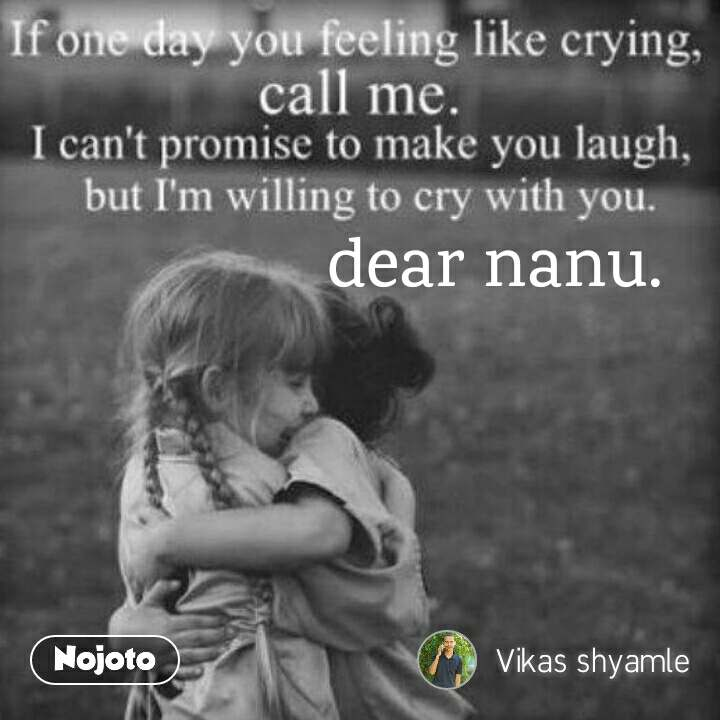 dear nanu. miss you dear... #love#you#sister | Nojoto