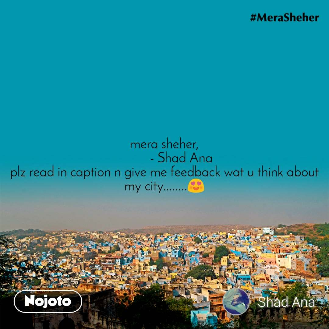 mera sheher,           - Shad Ana plz read in caption n give me feedback wat u think about my city........😍