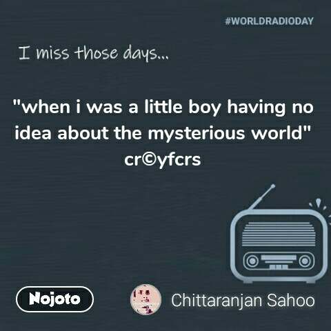 """I miss those days """"when i was a little boy having no idea about the mysterious world"""" cr©yfcrs #NojotoQuote"""