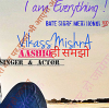 Aashiq Hi Samjho This is VikassMishrA || Professional Artist |✌🏼 Iam Everything ✍️  You can search me on Everywhere @Vikassmishraofficial ✓ Bate Shirf or Shirf Meri Hongi❤️ 💯