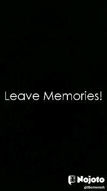 Leave Memories!