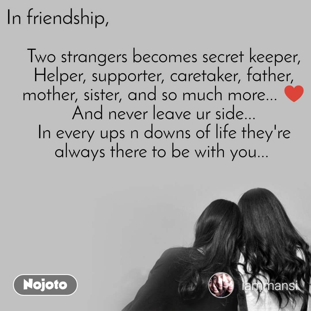 In friendship Two strangers becomes secret keeper,   Nojoto