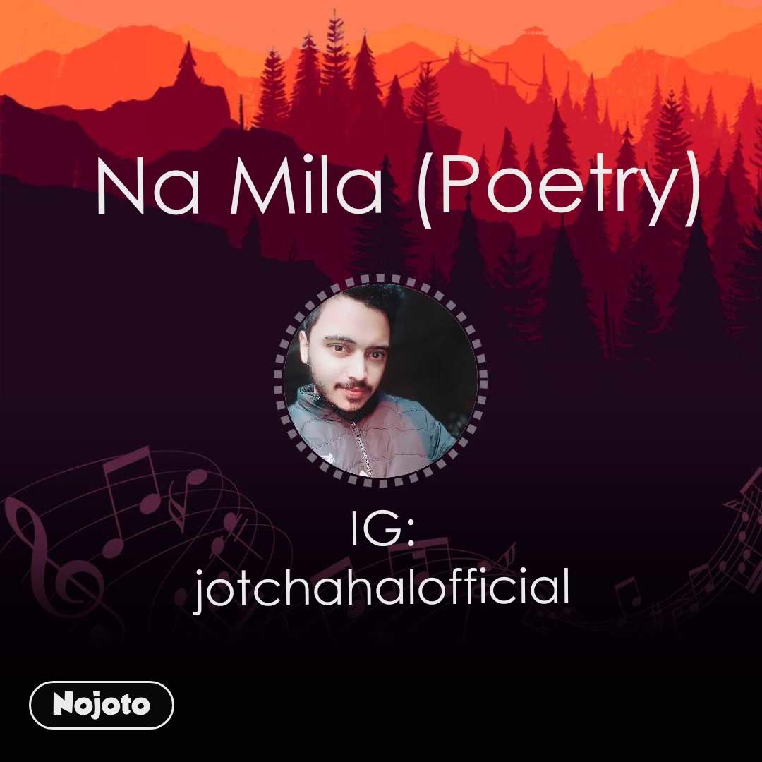 Na Mila (Poetry) IG: jotchahalofficial