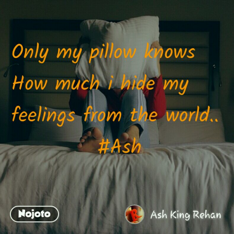 Only My Pillow Knows How Much I Hide My Feelings Nojoto