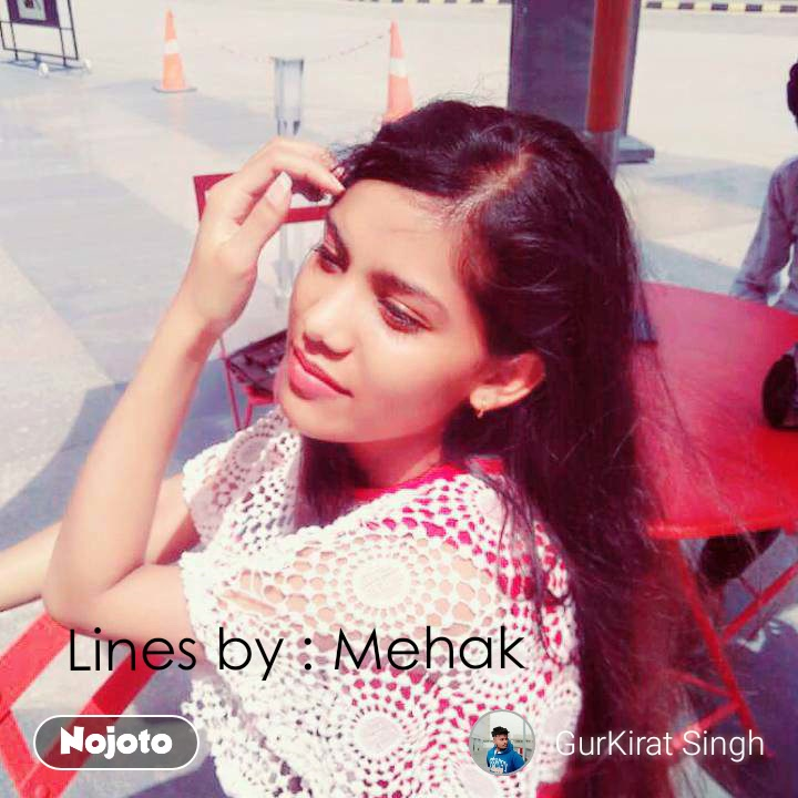Lines by : Mehak