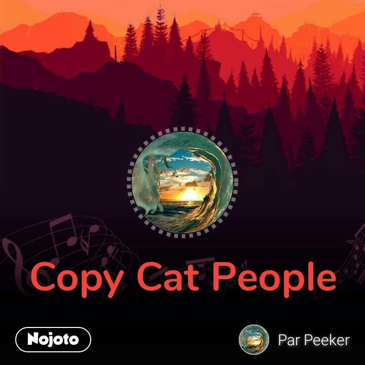 Copy Cat People