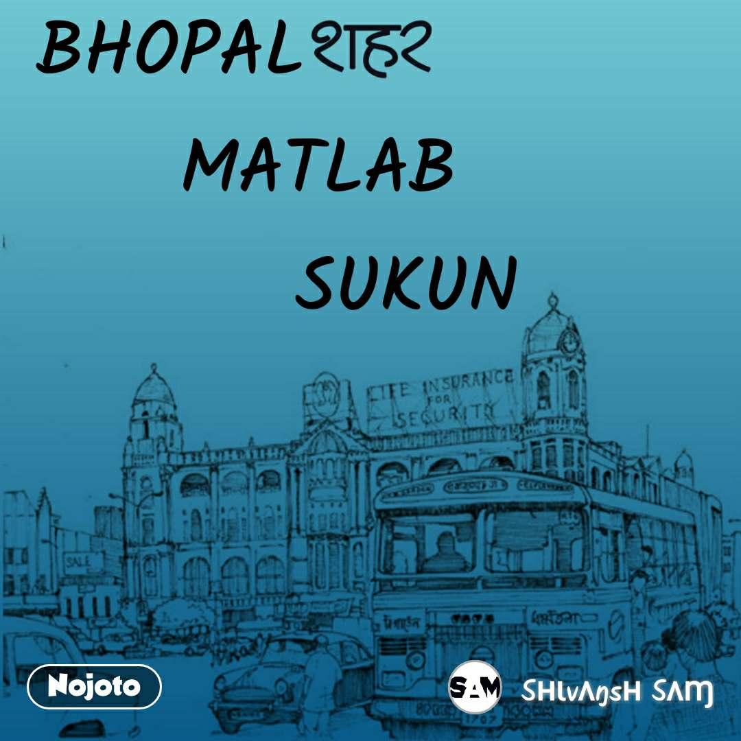 शहर BHOPAL            MATLAB                  SUKUN