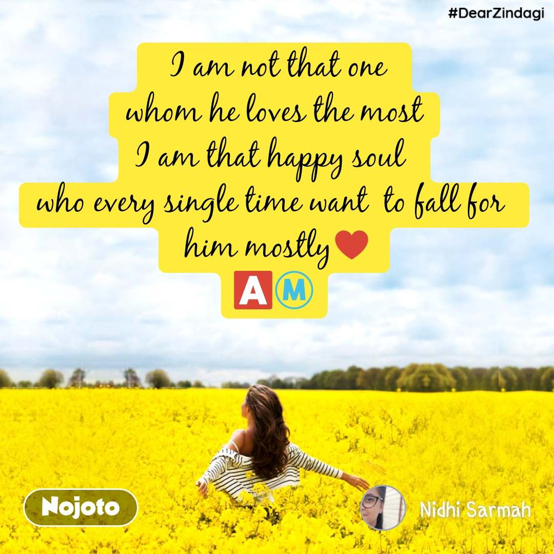 #DearZindagi   I am not that one  whom he loves the most I am that happy soul  who every single time want  to fall for   him mostly♥️ 🅰️Ⓜ️