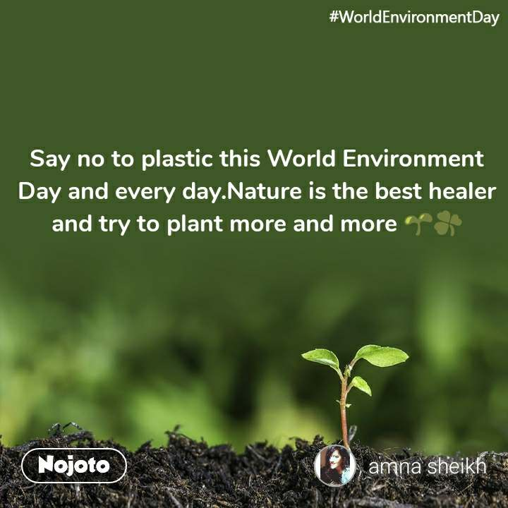 #WorldEnvironmentDay Say no to plastic this World Environment Day and every day.Nature is the best healer and try to plant more and more 🌱☘️