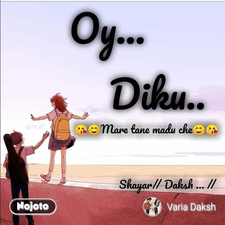 😘☺Mare tane madu che☺😘                            Shayar// Daksh ... //