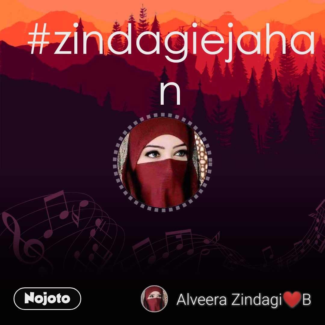 #zindagiejahan