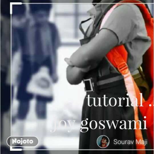 tutorial .. Joy goswami