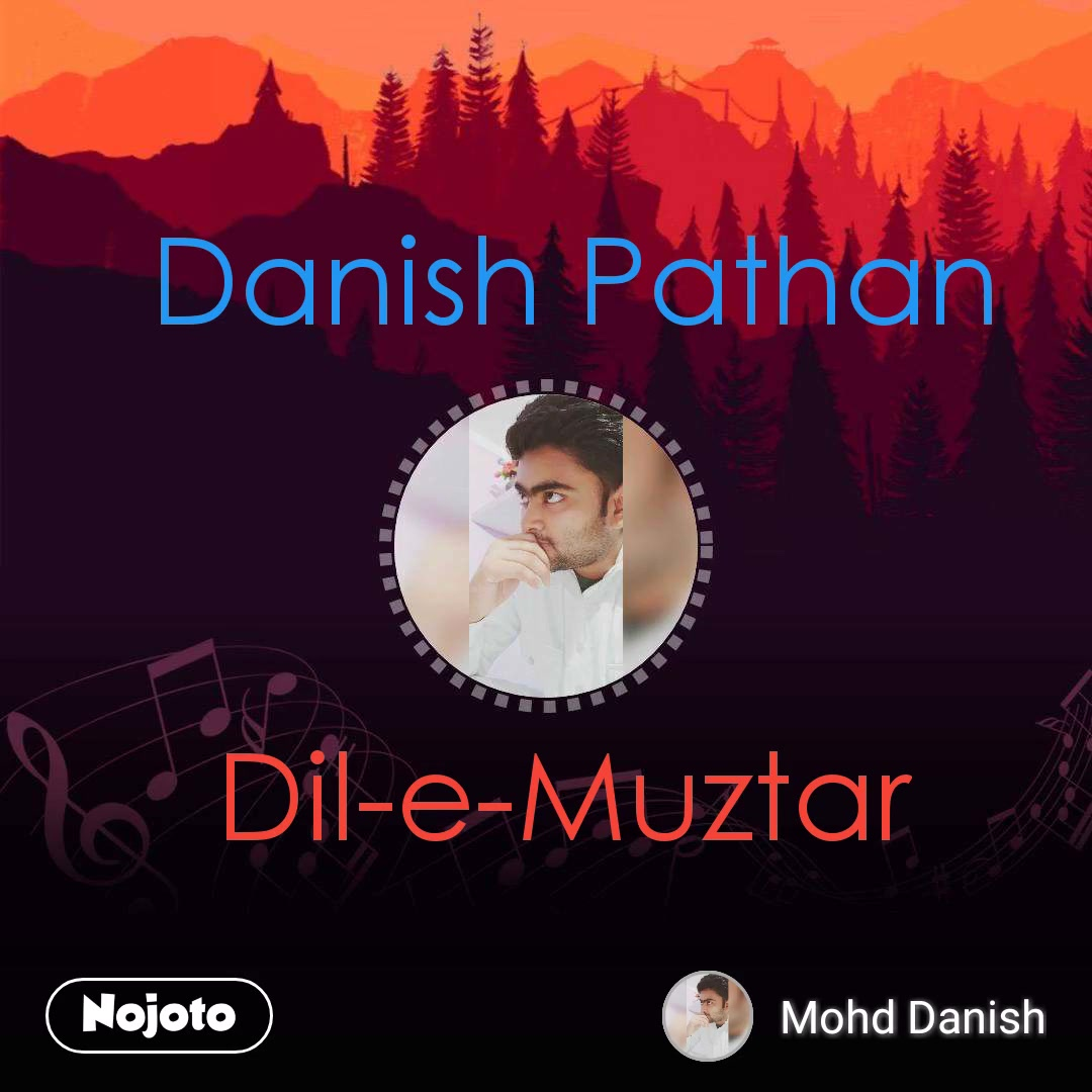 Danish Pathan Dil-e-Muztar