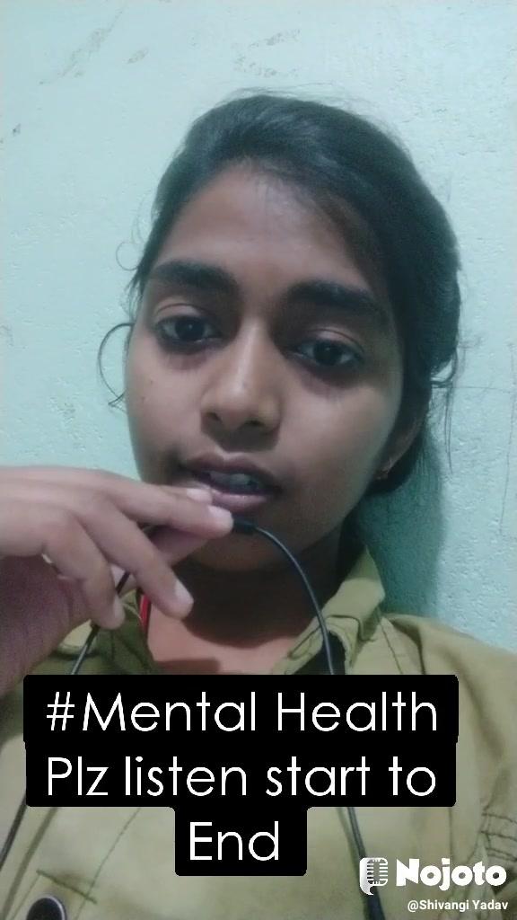 #Mental Health Plz listen start to End