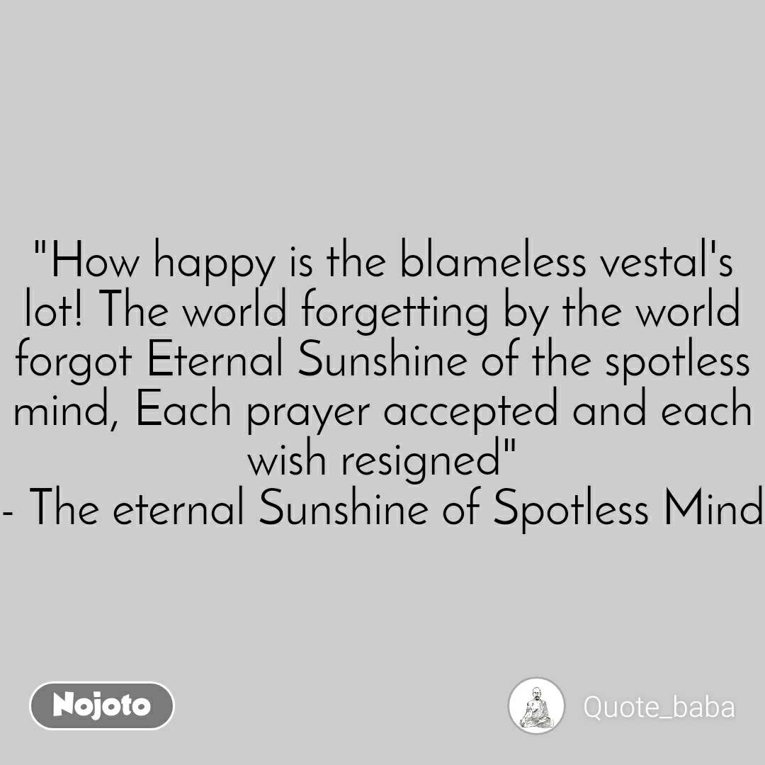 """#DearZindagi """"How happy is the blameless vestal's lot! The world forgetting by the world forgot Eternal Sunshine of the spotless mind, Each prayer accepted and each wish resigned"""" - The eternal Sunshine of Spotless Mind"""
