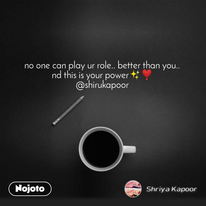 no one can play ur role.. better than you.. nd this is your power✨❣️ @shirukapoor