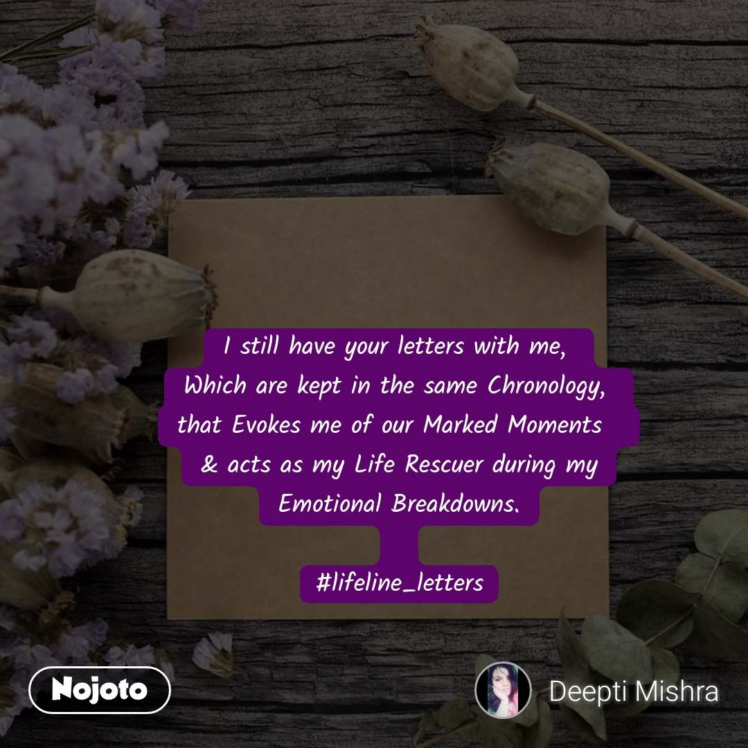 #DearZindagi I still have your letters with me,  Which are kept in the same Chronology,  that Evokes me of our Marked Moments   & acts as my Life Rescuer during my Emotional Breakdowns.  #lifeline_letters