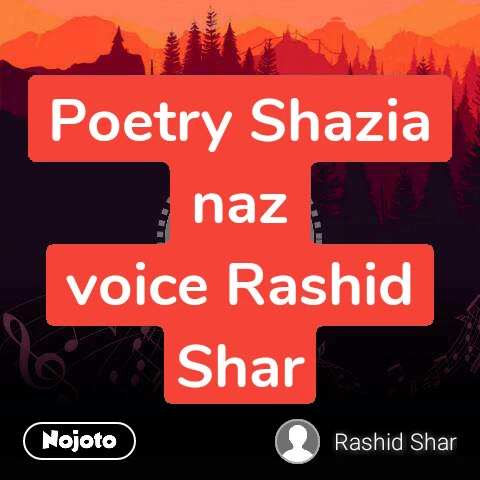 Poetry Shazia naz voice Rashid Shar