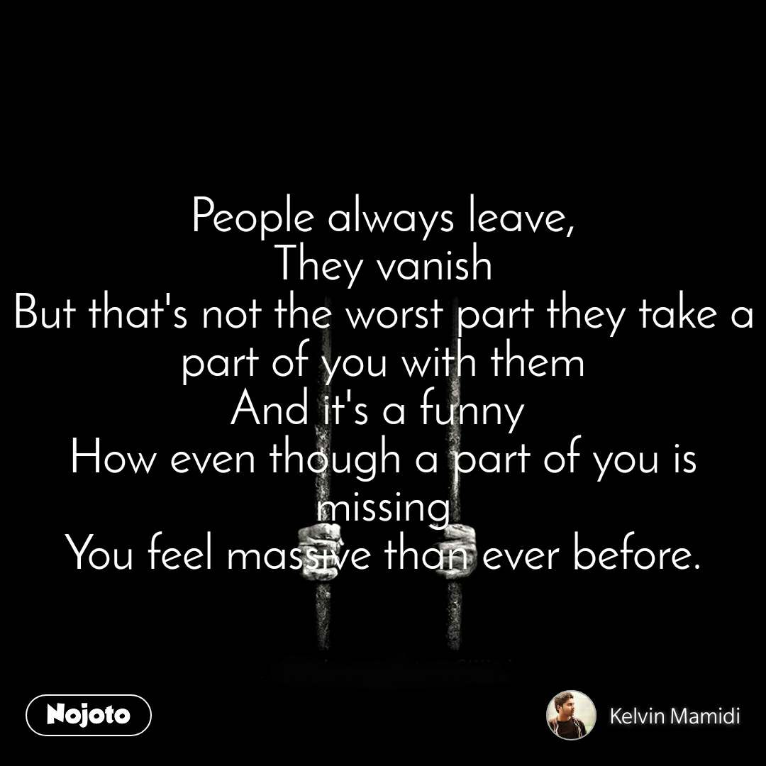 People Always Leave They Vanish But That S Not Th Nojoto