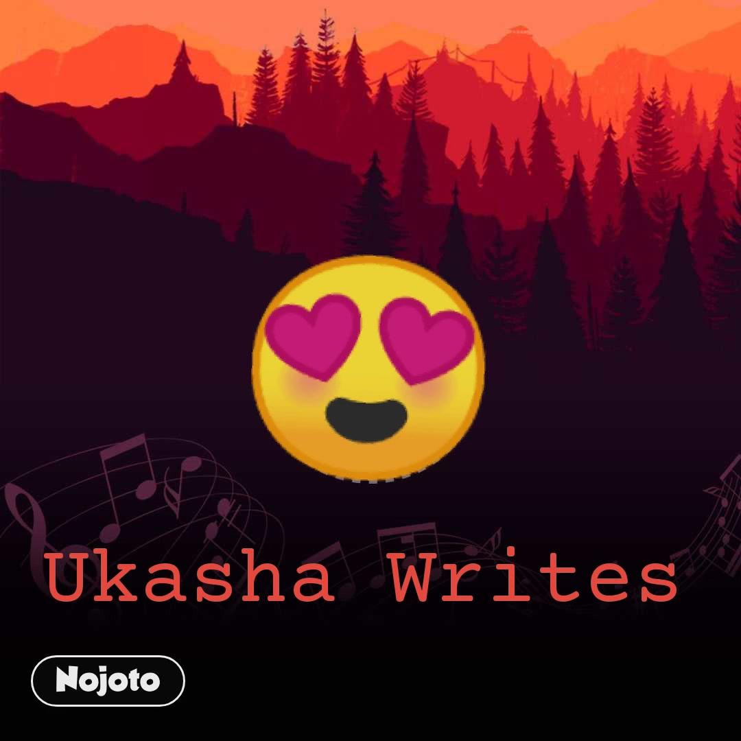 😍 Ukasha Writes