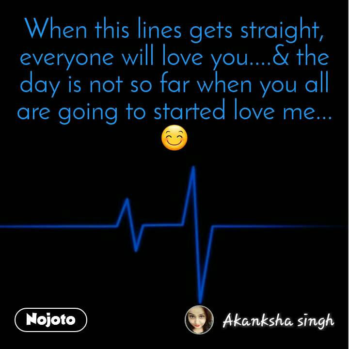 Natural Morning When this lines gets straight, everyone will love you....& the day is not so far when you all are going to started love me...😊