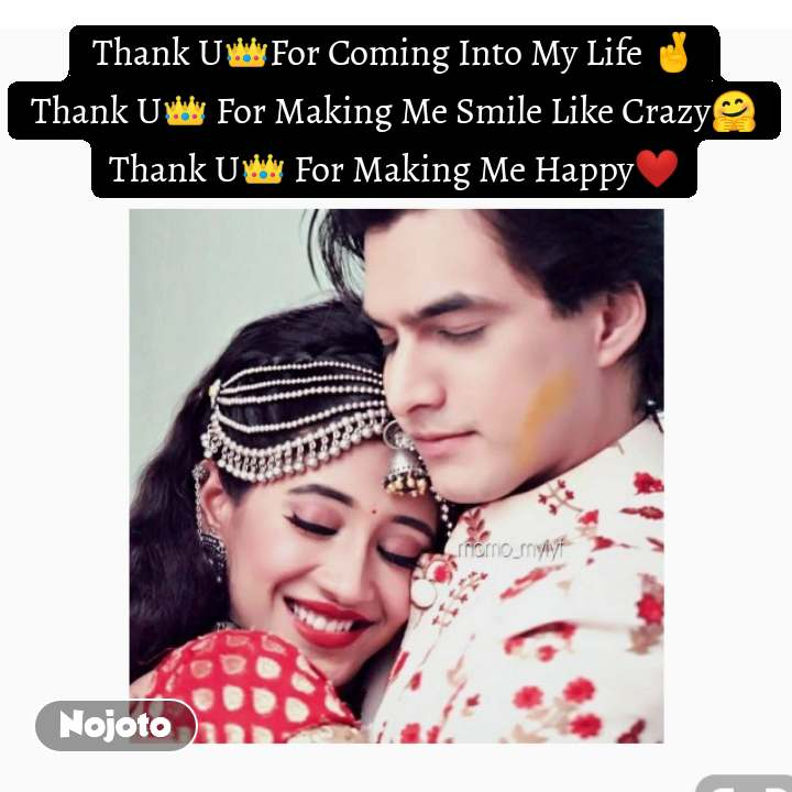 Thank U👑For Coming Into My Life 🤞 Thank U👑 For Making Me Smile Like Crazy🤗 Thank U👑 For Making Me Happy❤