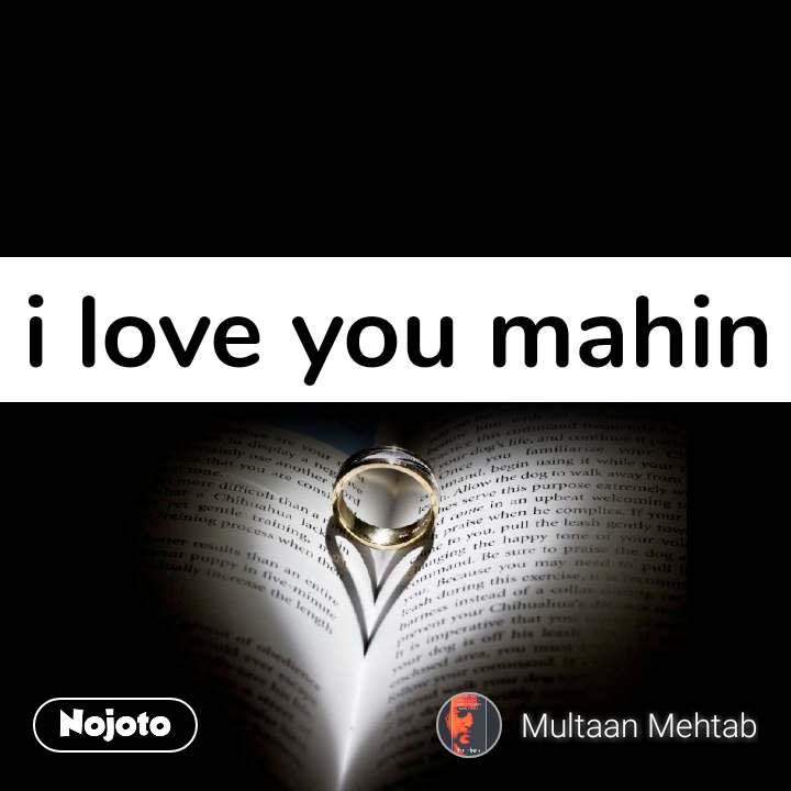 i love you mahin
