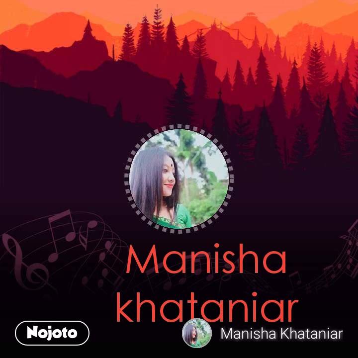 Manisha khataniar