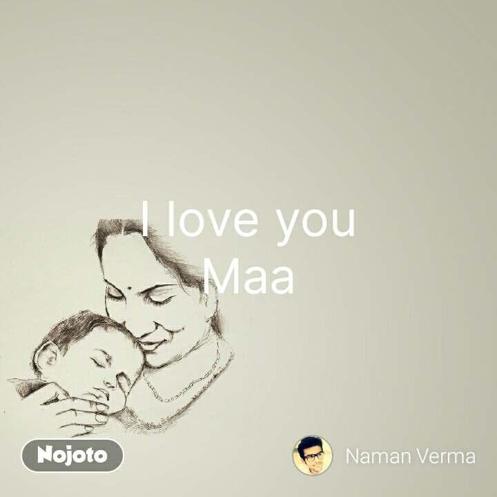 I love you Maa #NojotoQuote