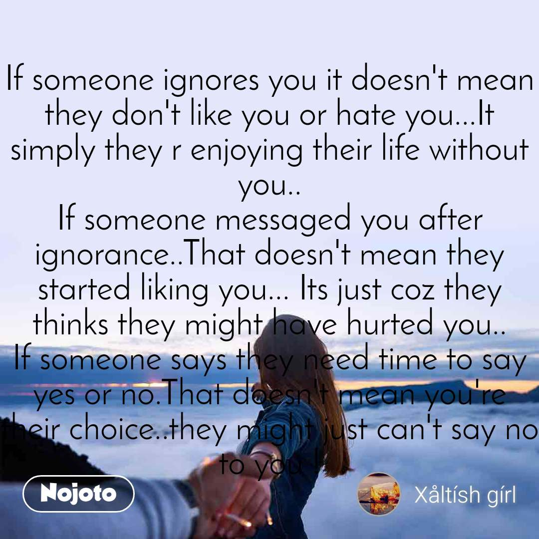 Mean you that ignores someone what when does When Someone
