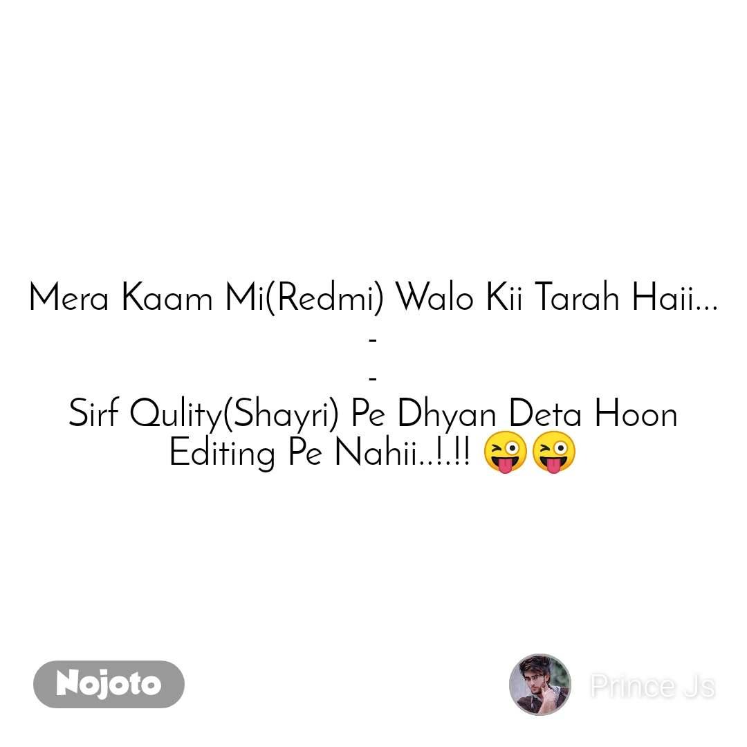 It was difficult Mera Kaam Mi(Redmi) Walo Kii Tarah Haii... - - Sirf Qulity(Shayri) Pe Dhyan Deta Hoon Editing Pe Nahii..!.!! 😜😜